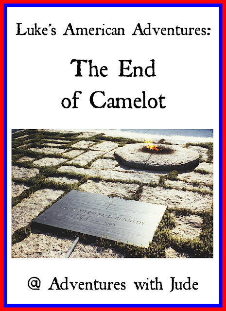 Luke's American Adventures: The End of Camelot John Fitzgerald Kennedy