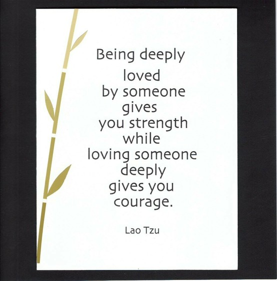 Life Quotes and Sayings: Being Loved by Someone Gives You