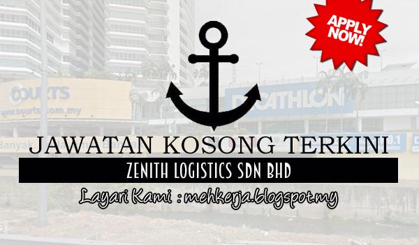 Jawatan Kosong di Zenith Logistics Sdn Bhd mehkerja