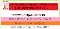 A.P. Mahesh Co-operative Urban Bank Limited Recruitment 2017– Probationary Officers