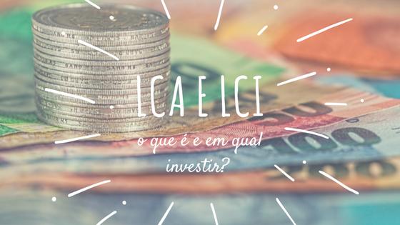 LCA e LCI: o que é e em qual investir?