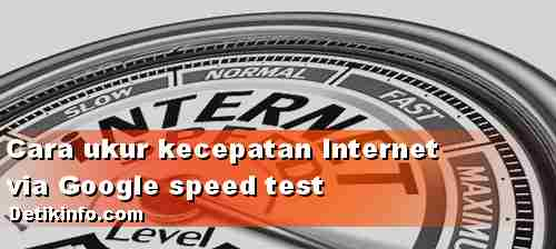 Cara Cek Speed Internet via Mesin Pencari Google
