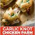 GARLIC KNOT CHICKEN PARMESAN SANDWICHES RECIPES