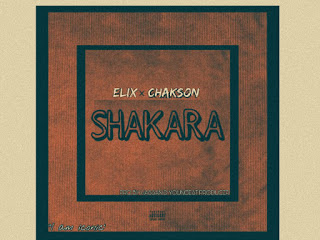 DOWNLOAD MP3: Elix - Shakara ft. Chakson