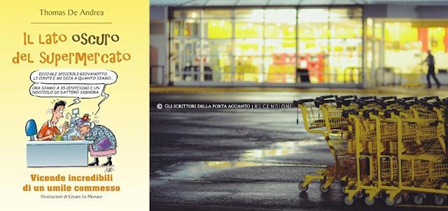 Il lato oscuro del supermercato, di Thomas De Andre- Libri, scrittori, recensione