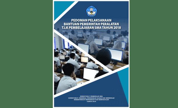 Pedoman Pelaksanaan Bantuan Pemerintah Peralatan TIK Pembelajaran SMA Tahun 2018