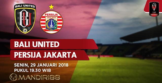 Prediksi Bali United Vs Persija Jakarta , Senin 29 January 2018 Pukul 19.30 WIB @ INDOSIAR