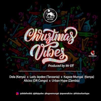 Taurus Musik ft Lady Jaydee, Dela, Kagwe Mungai, Alicios & Urban Hype – Christmas Vibe