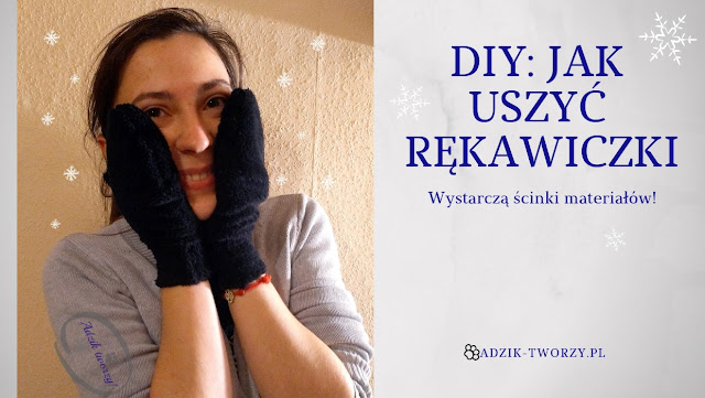DIY: Jak uszyć rękawiczki na zimę