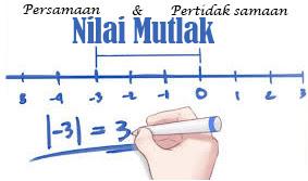 Persamaan dan Pertaksamaan Nilai Mutlak  Persamaan dan Pertaksamaan Nilai Mutlak (Pengertian, Rumus, dan Contohnya)