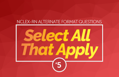 http://www.nclexrnlab.com/2016/09/nclex-select-all-that-apply-practice_2.html