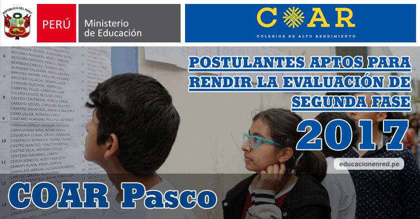 COAR Pasco: Resultados Examen Admisión Primera Fase 2017 (15 Febrero) Lista de Ingresantes que pasan a Segunda Fase - Colegios de Alto Rendimiento - MINEDU - www.drepasco.gob.pe
