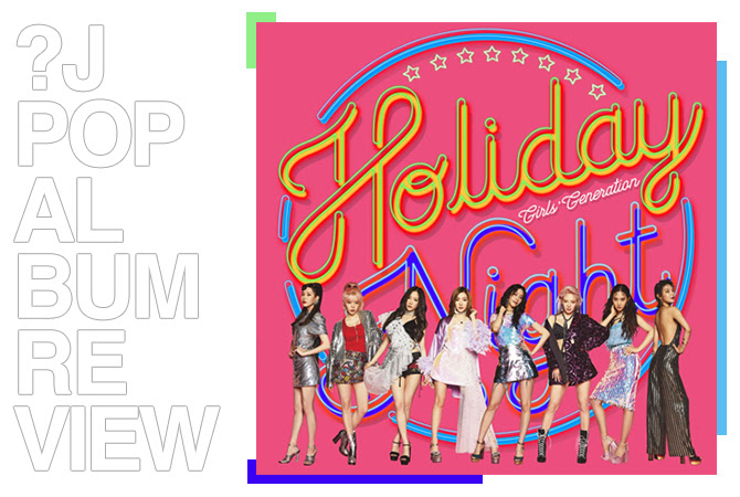 Album review: Girls' generation - Holiday night | Random J Pop