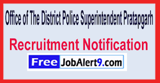 Office of The District Police Superintendent Pratapgarh Recruitment Notification 2017 Last Date 19-06-2017