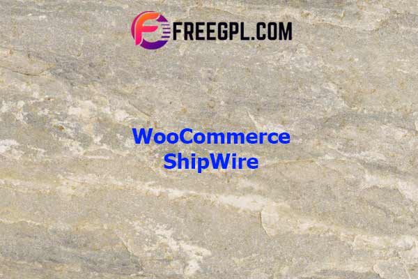 WooCommerce ShipWire Nulled Download Free