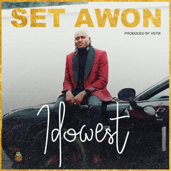 [Music] Idowest – Set Awon