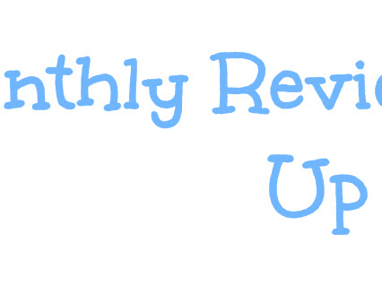 Monthly Review Round Up - August
