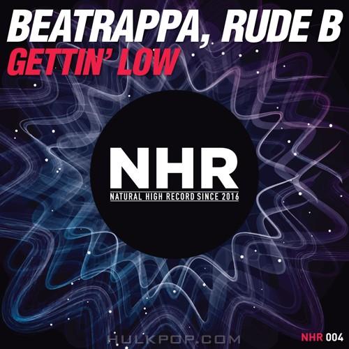 Beatrappa, Rude B – Gettin` Low – Single