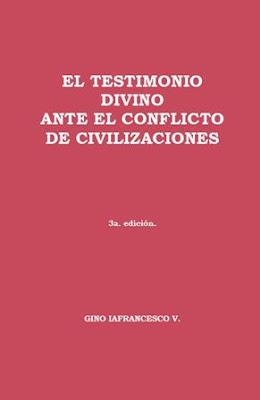 Gino Iafrancesco V.-El Testimonio Divino Ante El Conflicto De Civilizaciones-