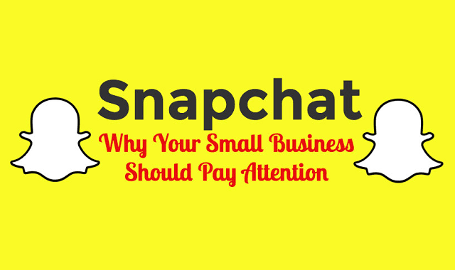 How to Use Snapchat to Market your Small Business!