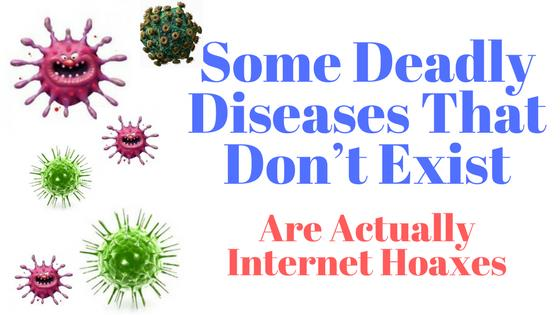 Some Deadly Diseases That Don't Exist and Are Actually Internet Hoaxes