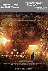 Un monstruo viene a verme (2016) WEB-DL m720p