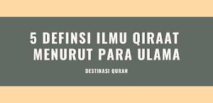 5 Definisi Ilmu Qiraat menurut Para Ulama