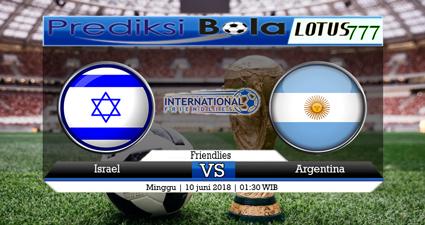 Prediksi Israel Vs Argentina 10 Juni 2018