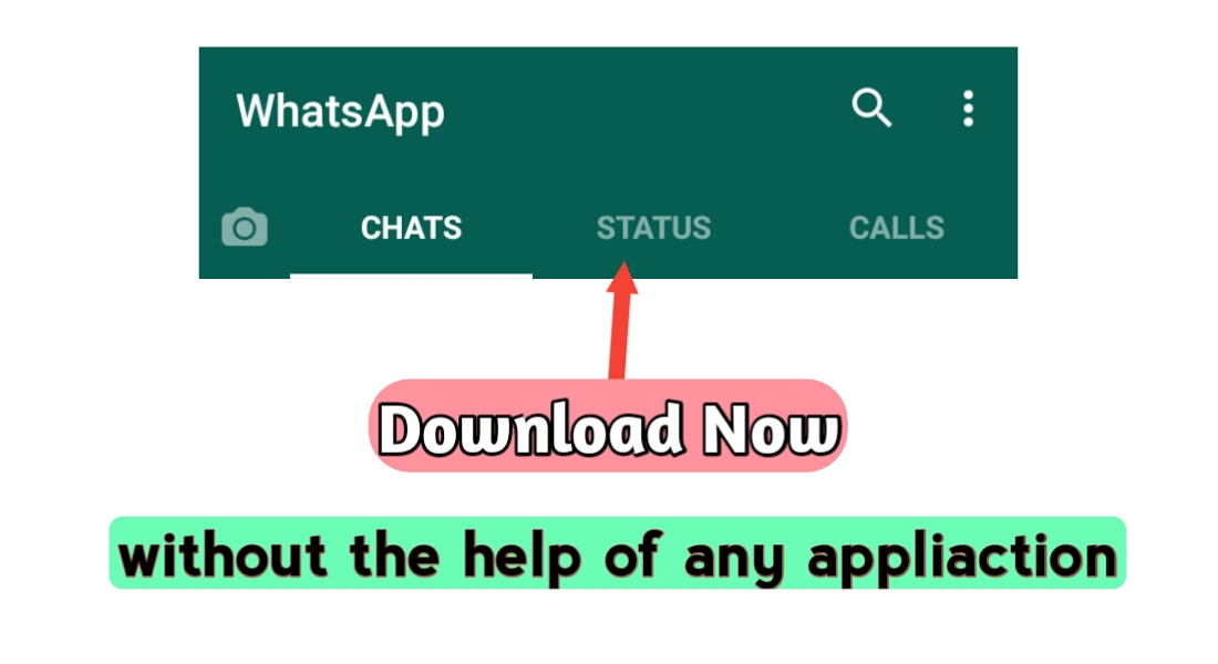 How To Save Whatsapp Status Images And Videos Without Any Apps