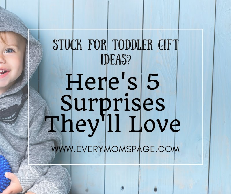 Stuck for Toddler Gift Ideas? Here's 5 Surprises They'll Love