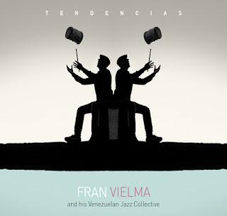 "Fran Vielma and His Venezuelan Jazz Collective: ""Tendencias"" / stereojazz"