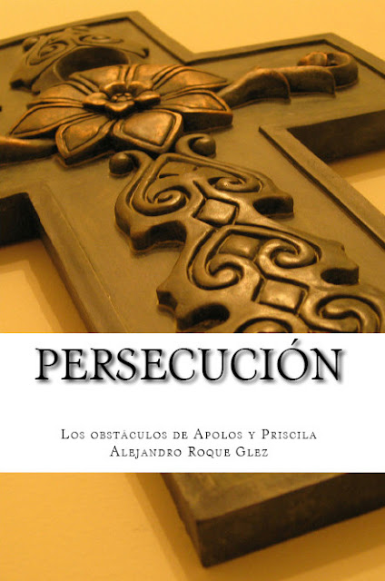Persecucion. Los obstaculos de Apolos y Priscila en Alejandro's Libros