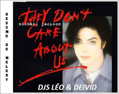 Melody They Don't Care About Us Michael Jackson - Mix Djs Léo & Deivid