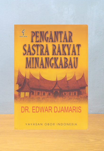 PENGANTAR SASTRA RAKYAT MINANGKABAU, Dr. Edward Djamaris