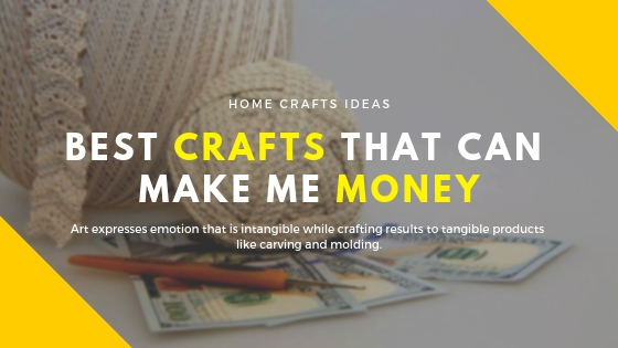Best Crafts That Can Make Me Money