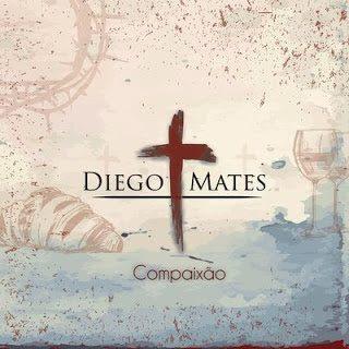 Baixar CD Compaixão Diego Mates Grátis