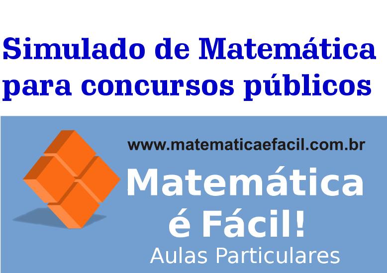 Simulado de Matemática para concursos públicos