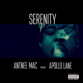 New Music: Antnee Mac - Serenity Featuring Apollo Lane