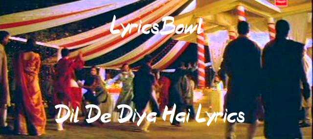 Dil De Diya Hai Lyrics - Anand Raj Anand | LyricsBowl
