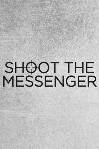 Shoot the Messenger (2016-) tainies online oipeirates
