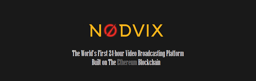 NODVIX - The World's First 24-hour Video Broadcasting Platform Built On The Ethereum Blockchain