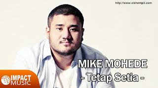 Download Lagu Tetap Setia (Mike Mohede)