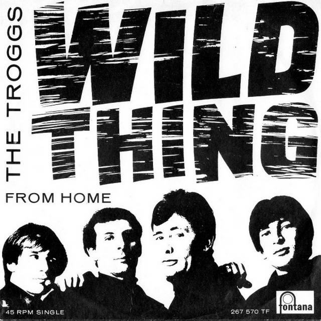 Wild thing. The troggs