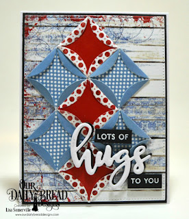 Our Daily Bread Designs Stamp/Die Duos: Hugs, Custom Dies: Pierced Rectangles. Quilted Window Squares, Paper Collections: Patriotic, Old Glory