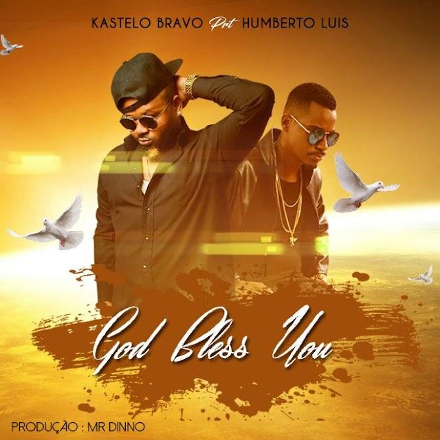 Kastelo Bravo Feat. Humberto Luis - God Bless You (Prod. Mr. Dinno)