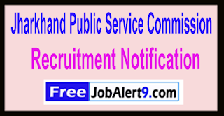 JPSC Jharkhand Public Service Commission Recruitment Notification 2017  Last Date 19-05-2017