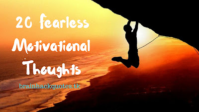 20 Fearless Motivational Thoughts