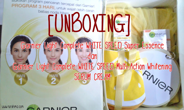[UNBOXING]Garnier Light Complete White SpeedTM Multi Action Whitening Serum Cream dan Super Essence