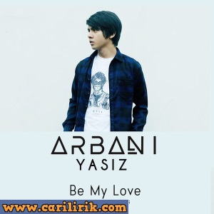 Arbani - Be My Love
