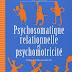 La psychomotricité : Approche psychosomatique relationnelle